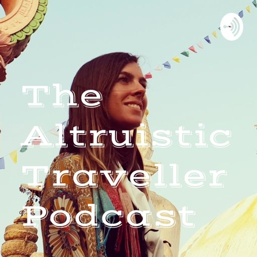 Cover art for podcast The Altruistic Traveller Podcast