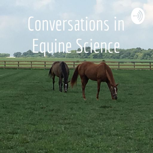 Cover art for podcast Conversations in Equine Science