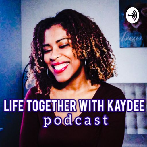 Cover art for podcast Life Together with Kay Dee