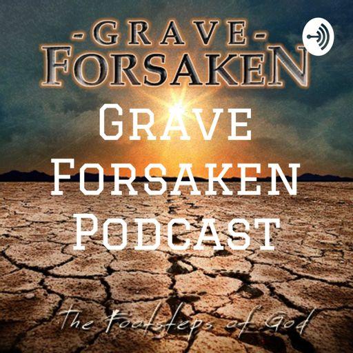 Cover art for podcast Grave Forsaken Podcast