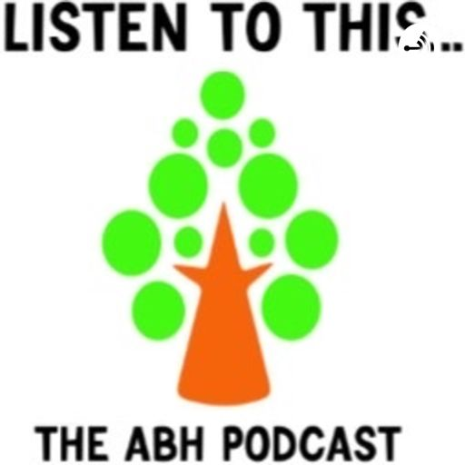 Cover art for podcast Listen to this...The ABH podcast