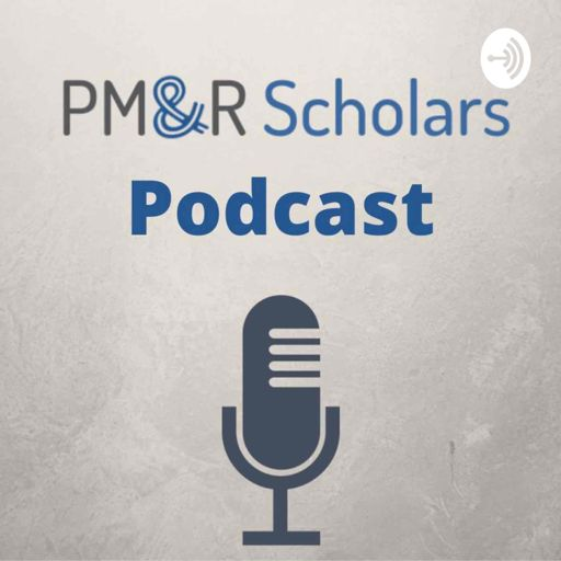 Cover art for podcast PM&R Scholars Podcast