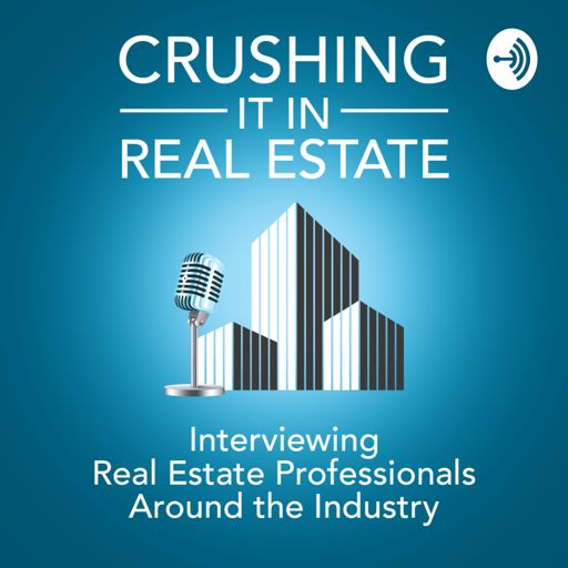 Cover art for podcast CRUSHING IT IN REAL ESTATE