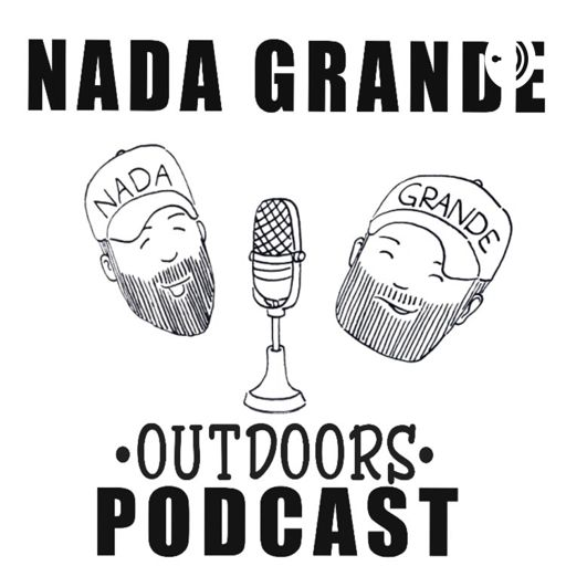 Cover art for podcast Nada Grande Outdoors Podcast