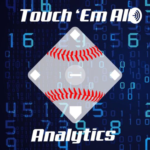 Cover art for podcast Touch 'Em All: A Baseball Analytics Podcast