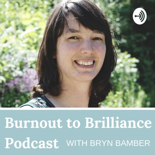 Cover art for podcast Burnout to Brilliance