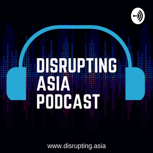 Cover art for podcast Disrupting Asia