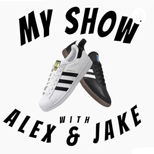 Cover art for podcast My Show with Alex and Jake