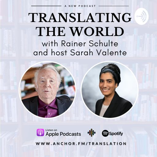 Cover art for podcast Translating the World with Rainer Schulte and host Sarah Valente