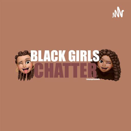 Cover art for podcast Black Girls Chatter