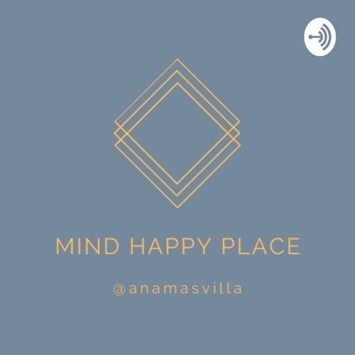 Cover art for podcast MIND HAPPY PLACE