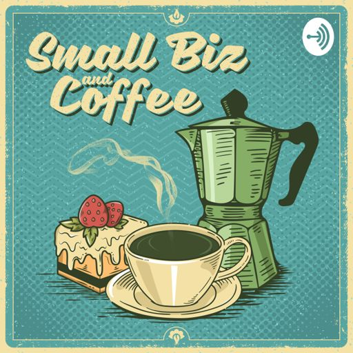 Cover art for podcast Small Biz and Coffee