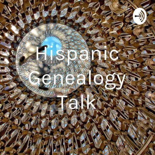 Cover art for podcast Hispanic Genealogy Talk