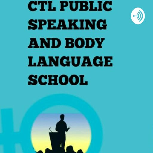 Cover art for podcast CTL PUBLIC SPEAKING AND BODY LANGUAGE SCHOOL