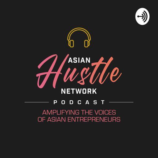 Cover art for podcast Asian Hustle Network