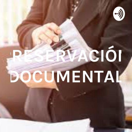 Cover art for podcast PRESERVACIÓN DOCUMENTAL