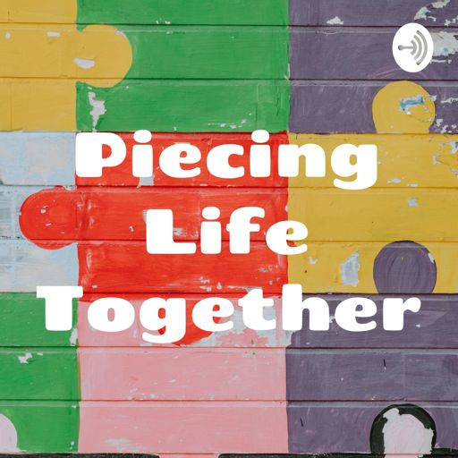 Cover art for podcast Piecing Life Together