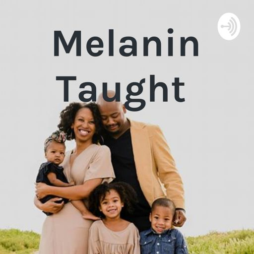 Cover art for podcast Melanin Taught
