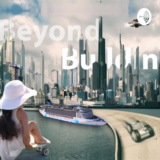 Cover art for podcast Beyond Buildings