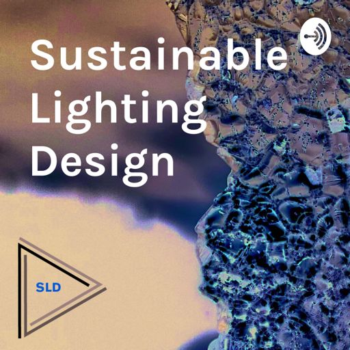 Cover art for podcast Sustainable Lighting Design