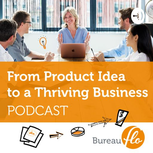 Cover art for podcast From Product Idea to a Thriving Business