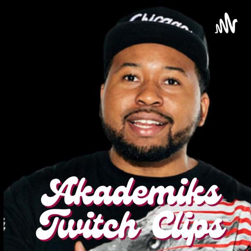 Cover art for podcast Akademiks Twitch Clips