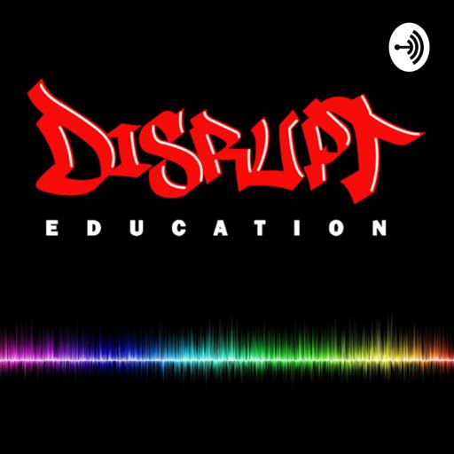 Cover art for podcast Disrupt Education