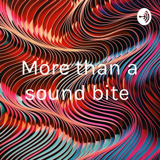 Cover art for podcast More than a sound bite