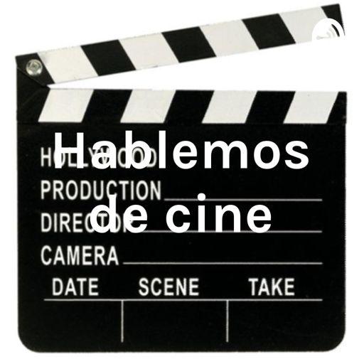 Cover art for podcast Hablemos de cine