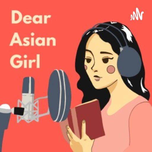 Cover art for podcast Dear Asian Girl