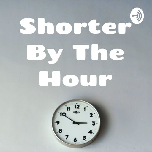 Cover art for podcast Shorter by the Hour