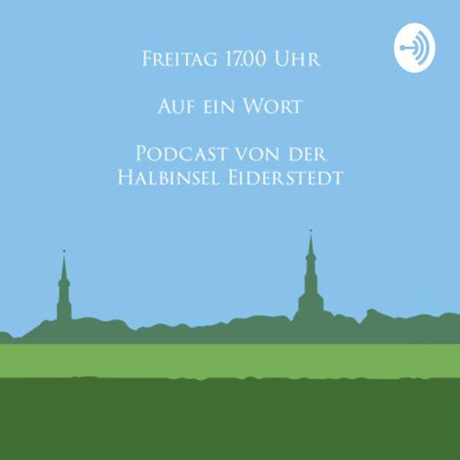 Cover art for podcast Freitag 17.00 Uhr - Auf ein Wort - Podcast von der Halbinsel Eiderstedt