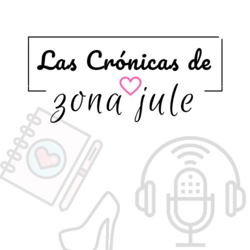 Cover art for podcast Las Crónicas de Zona Jule