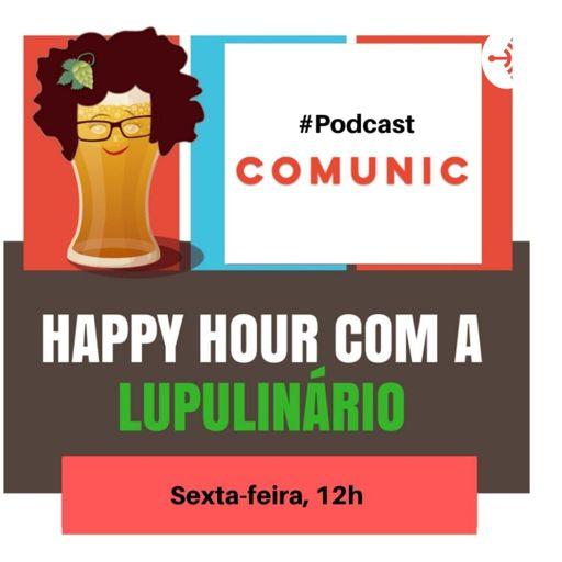 Cover art for podcast Happy Hour com a Lupulinário
