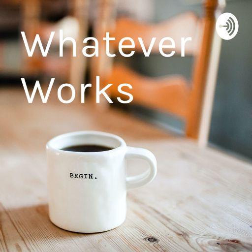 Cover art for podcast WhateverWorks