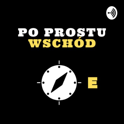 Cover art for podcast Po prostu Wschód