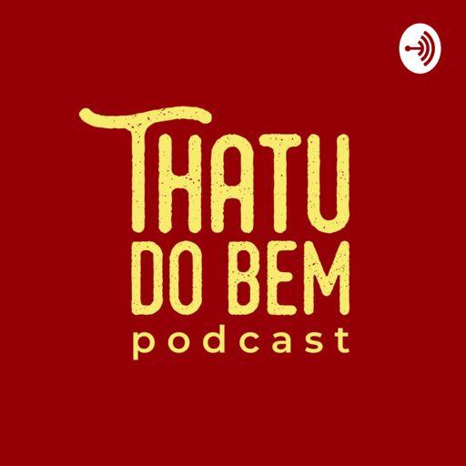 Cover art for podcast Thatu do Bem