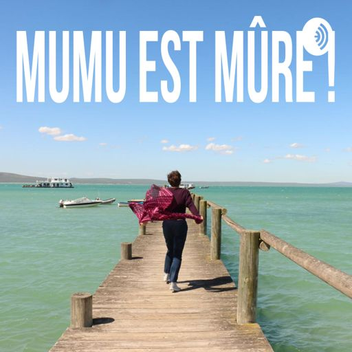 Cover art for podcast Mumu est mûre