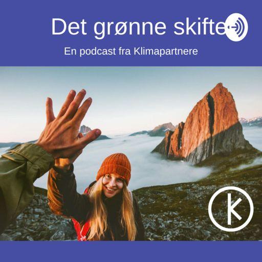 Cover art for podcast Det grønne skiftet - En podcast fra Klimapartnere