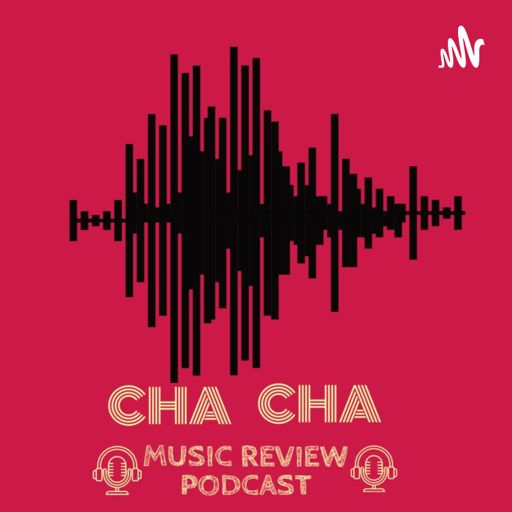 Cover art for podcast Cha Cha Music Review Podcast