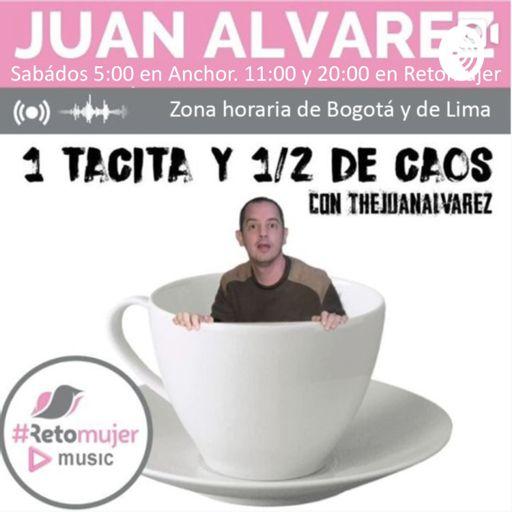 Cover art for podcast UNA TACITA Y 1/2 DE CAOS con Juan Álvarez