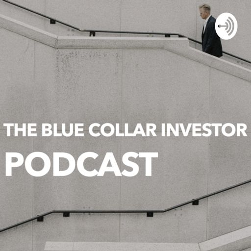 Cover art for podcast The Blue Collar Investor