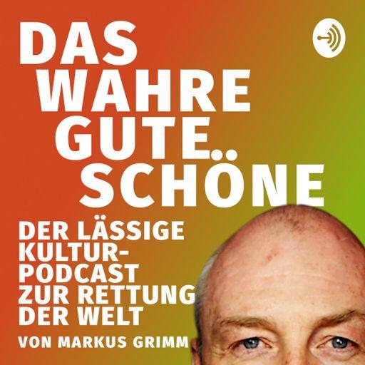 Cover art for podcast Das Wahre, Gute, Schöne