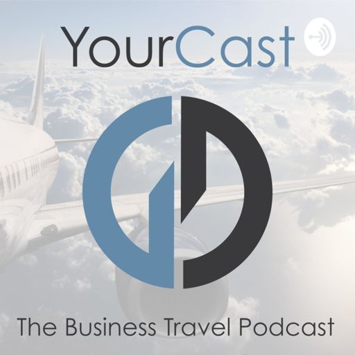 Cover art for podcast YourCast - The Business Travel Podcast