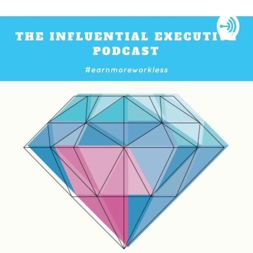 Cover art for podcast The Influential Executive
