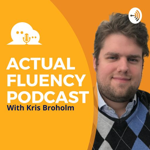 Cover art for podcast The Actual Fluency Podcast for Language Learners