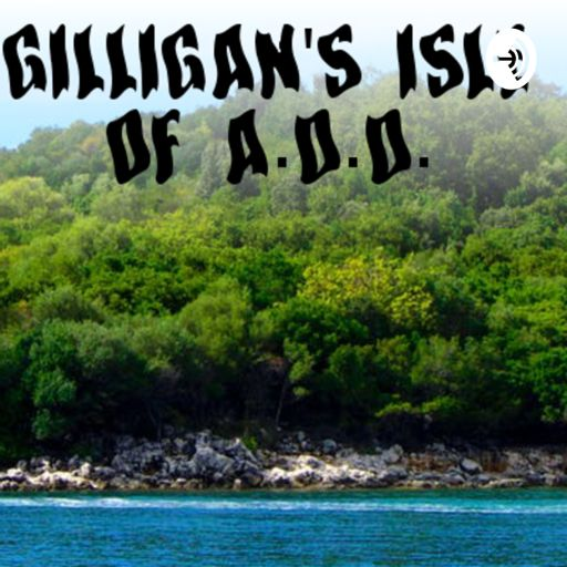 Cover art for podcast Gilligan's Isle Of A.D.D.
