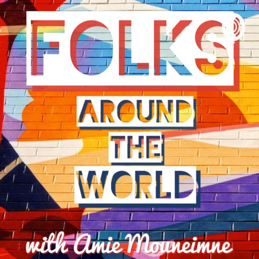 Cover art for podcast Folks Around The World with Amie Mouneimne
