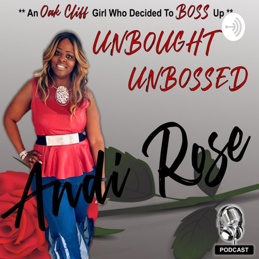Cover art for podcast UNBOUGHT, UNBOSSED with Andi Rose
