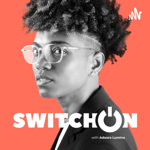 Cover art for podcast Switch On with Adaora Lumina